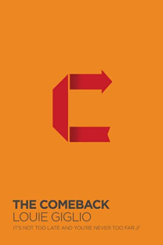 9780718042189: The Comeback: It's Not Too Late and You're Never Too Far