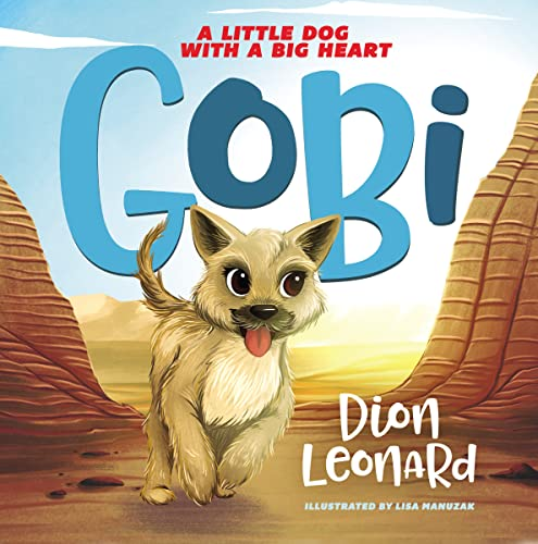 Gobi: A Little Dog with a Big Heart (picture book): Dion Leonard