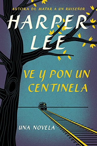 9780718076344: Ve y pon un centinela (Go Set a Watchman - Spanish Edition)