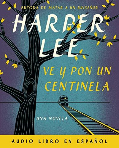 9780718076801: Ve y Pon Un Centinela (Go Set a Watchman - Spanish Edition) - Audio Libro CD MP3