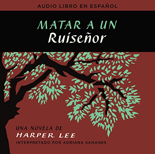 Matar a Un Ruisenor (to Kill a: Harper Lee