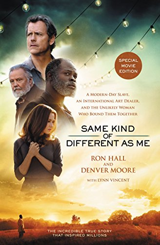 9780718077297: Same Kind of Different As Me Movie Edition: A Modern-Day Slave, an International Art Dealer, and the Unlikely Woman Who Bound Them Together