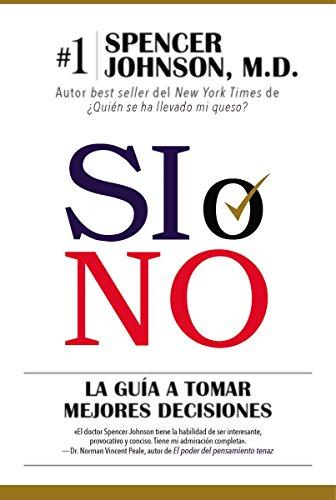 9780718077426: Sí o no: La guía para tomar mejores decisiones (Spanish Edition)