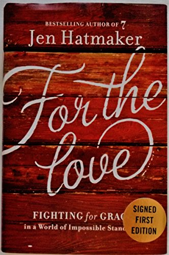 9780718077600: For the Love: Fighting for Grace in a World of Impossible Standards