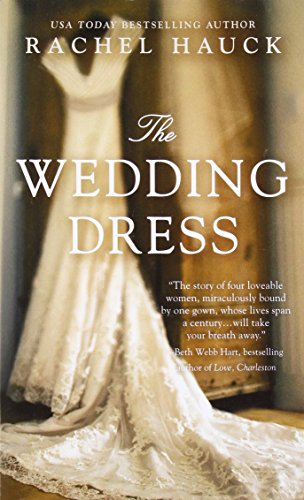The Wedding Dress 9780718077952 From New York Times bestselling author comes The Wedding Dress.  Hauck weaves an intricately beautiful story centering around a wedding