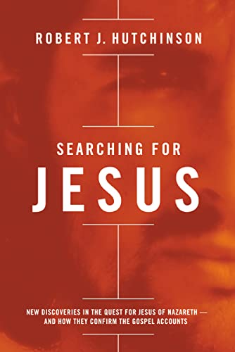 9780718077976: Searching for Jesus: New Discoveries in the Quest for Jesus of Nazareth---and How They Confirm the Gospel Accounts