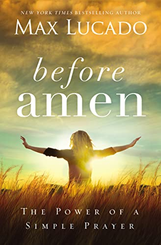 9780718078126: Before Amen: The Power of a Simple Prayer