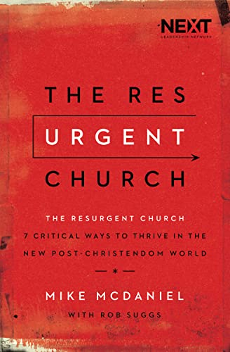 9780718078775: The Resurgent Church: 7 Critical Ways to Thrive in the New Post-Christendom World