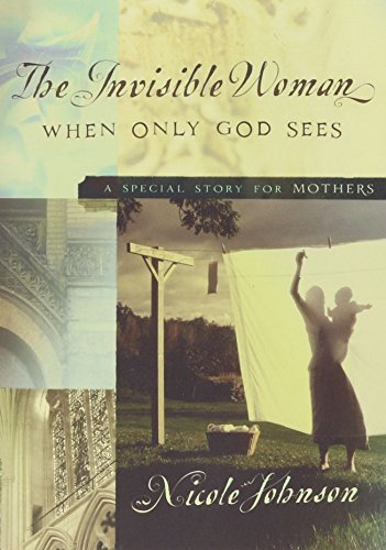 The Invisible Woman: A Special Story for Mothers (Paperback): Nicole Johnson