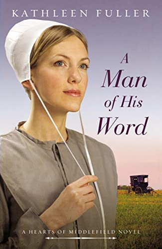 9780718081775: A Man of His Word (A Hearts of Middlefield Novel)