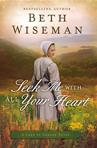 9780718081805: Seek Me with All Your Heart (A Land of Canaan Novel)