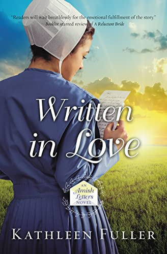 9780718082529: Written in Love (An Amish Letters Novel)
