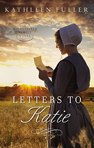 9780718082789: Letters to Katie (A Middlefield Family Novel)