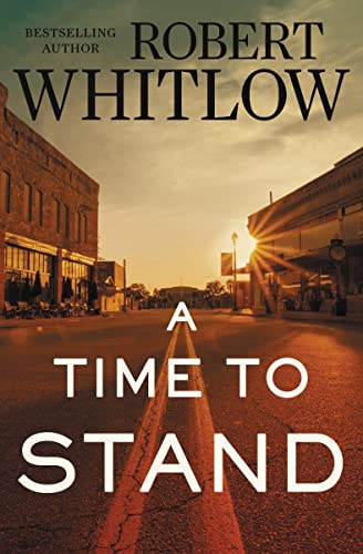 A Time to Stand (Paperback): Robert Whitlow