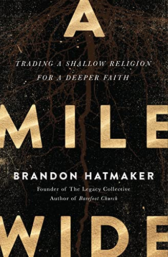 9780718084318: A Mile Wide: Trading a Shallow Religion for a Deeper Faith