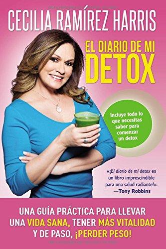 9780718085247: El diario de mi detox: Una guía práctica para llevar una vida sana, tener más vitalidad y de paso, ¡perder peso! (Spanish Edition)