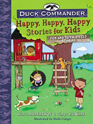 9780718086275: Duck Commander Happy, Happy, Happy Stories for Kids: Fun and Faith-Filled Stories
