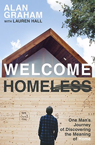 9780718086558: Welcome Homeless: One Man's Journey of Discovering the Meaning of Home