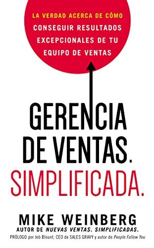 9780718086909: Gerencia de ventas. Simplificada.: La verdad acerca de cómo conseguir resultados excepcionales de tu equipo de ventas (Spanish Edition)