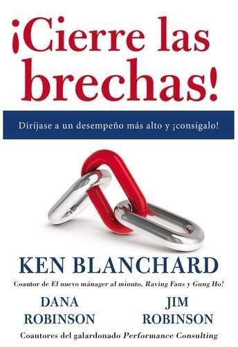 9780718087098: ¡Cierre las brechas!: Diríjase a un desempeño más alto y ¡consígalo! (Spanish Edition)