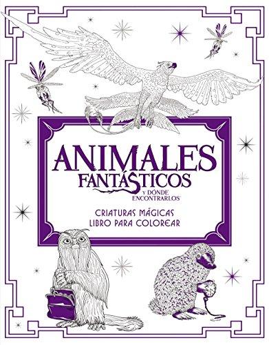 Animales Fantasticos y Donde Encontrarlos: Criaturas Magicas. Libro ...