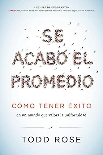 9780718087494: Se acabó el promedio: Cómo tener éxito en un mundo que valora la uniformidad (Spanish Edition)