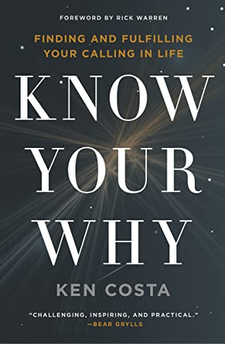 9780718087715: Know Your Why: Finding and Fulfilling Your Calling in Life