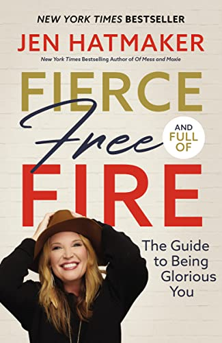 Book Cover: Fierce, Free, and Full of Fire: The Guide to Being Glorious You