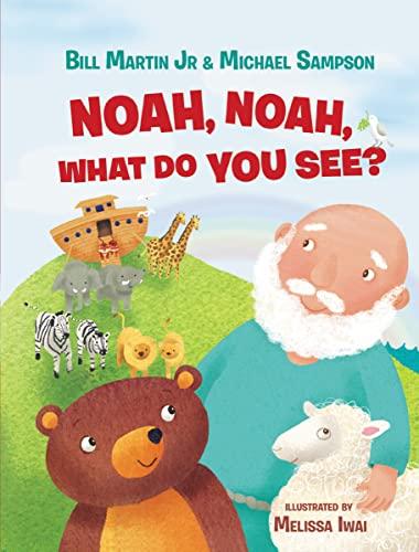 9780718089498: Noah, Noah, What Do You See?
