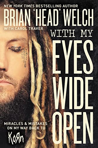 9780718091507: With My Eyes Wide Open: Miracles and Mistakes on My Way Back to KoRn