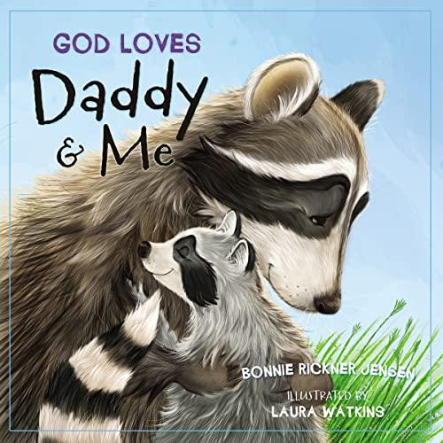 God Loves Daddy and Me: Bonnie Rickner Jensen