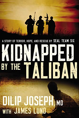 9780718093037: Kidnapped by the Taliban: A Story of Terror, Hope, and Rescue by SEAL Team Six