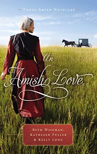An Amish Love: Three Amish Novellas (Paperback): Beth Wiseman, Kathleen