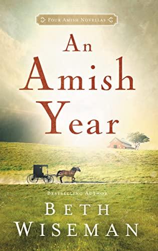 9780718097707: An Amish Year: Four Amish Novellas