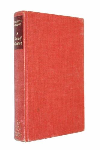 A Book of Comfort: A Treasury of: Goudge, Elizabeth