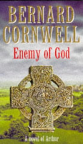 9780718100605: Enemy of God: A Novel of Arthur:The Warlord Chronicles 2