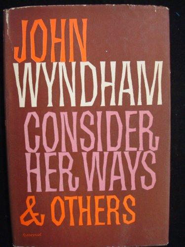 9780718100667: Consider Her Ways