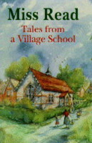 9780718100704: Tales from a village school