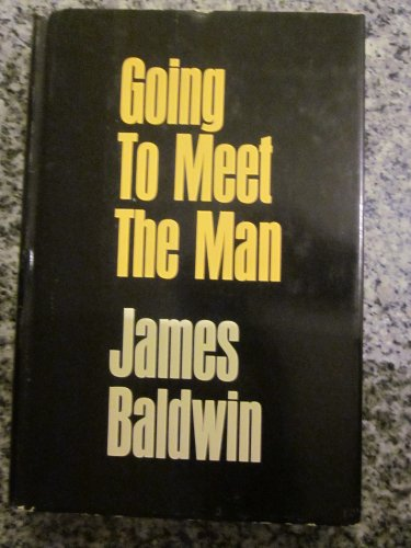 Going To Meet the Man: James Baldwin