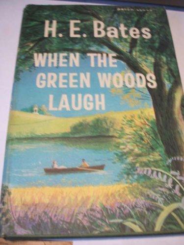 When the Green Woods Laugh: Bates, H. E.