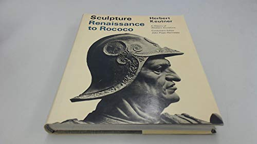 9780718104481: Sculpture: Renaissance to Rococo; (A History of Western sculpture)