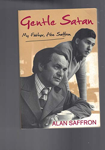 9780718104962: Gentle Satan : My Father, Abe Saffron
