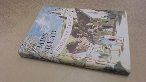 The Fairacre Festival.: Miss Read. Illustrated by J. S. Goodall.