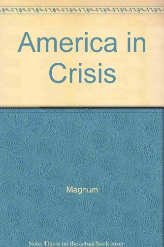 9780718105877: America in crisis;: Photographs for Magnum