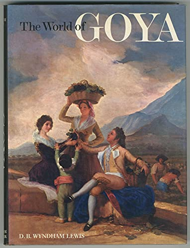 The world of Goya: D.B. Wyndham Lewis