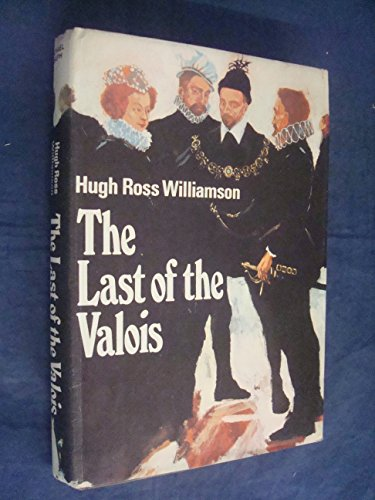 9780718107697: Last of the Valois