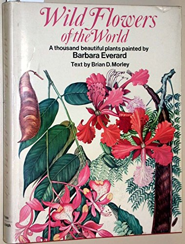 Wild Flowers of the World: Brian D. Morley