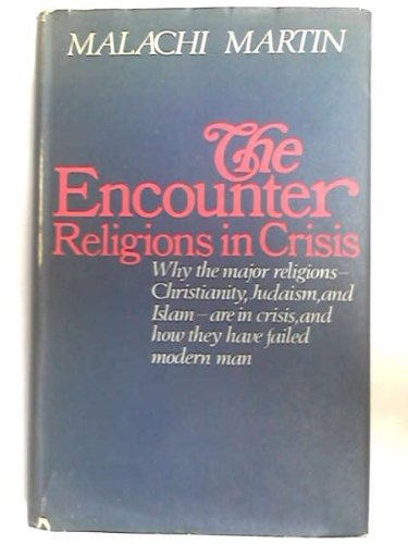 9780718108229: The Encounter: Religions in Crisis
