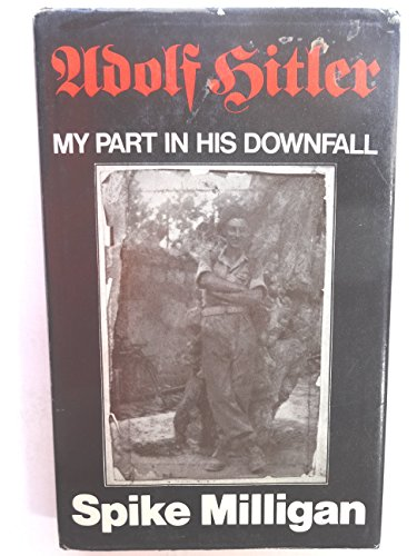 9780718108663: Adolf Hitler: My Part in His Downfall