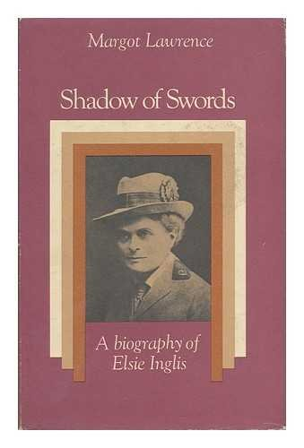 Shadow of swords: A biography of Elsie Inglis (071810871X) by Lawrence, Margot